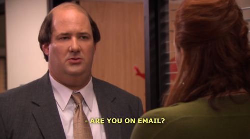 are you on email